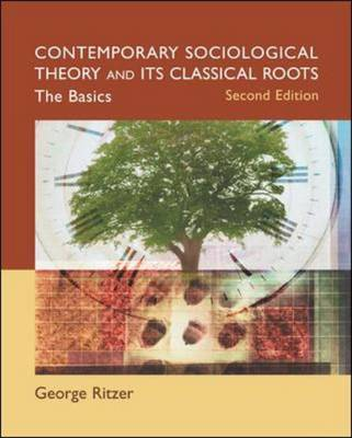 Contemporary Sociological Theory and Its Classical Roots: The Basics (Paperback)