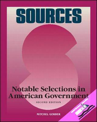 Sources: Notable Selections in American Government - Classic Edition Sources (Paperback)