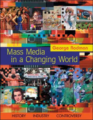 Mass Media in a Changing World: An Introduction to Mass Communication