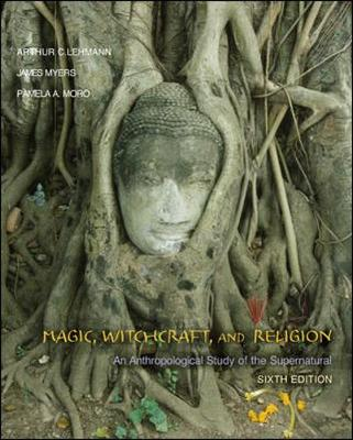 Magic, Witchcraft and Religion: An Anthropological Study of the Supernatural (Paperback)