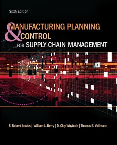 Manufacturing Planning and Control for Supply Chain Management (Hardback)