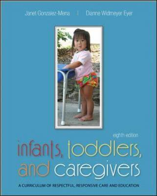 Infants, Toddlers, and Caregivers: A Curriculum of Respectful, Responsive Care and Education (Paperback)
