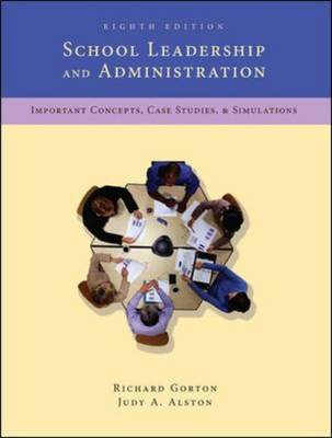 School Leadership and Administration: Important Concepts, Case Studies, and Simulations (Paperback)