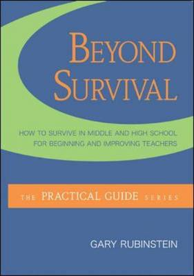 Beyond Survival: How to Thrive in Middle and High School for Beginning and Improving Teachers (Paperback)