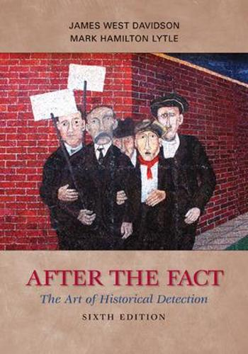 After the Fact: The Art of Historical Detection (Paperback)