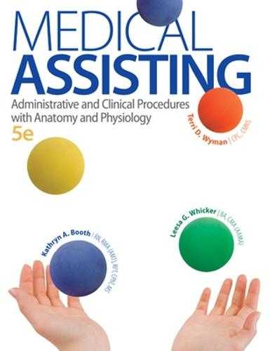Medical Assisting: Administrative and Clinical Procedures with A&P: Administrative and Clinical Procedures with Anatomy and Physiology (Hardback)