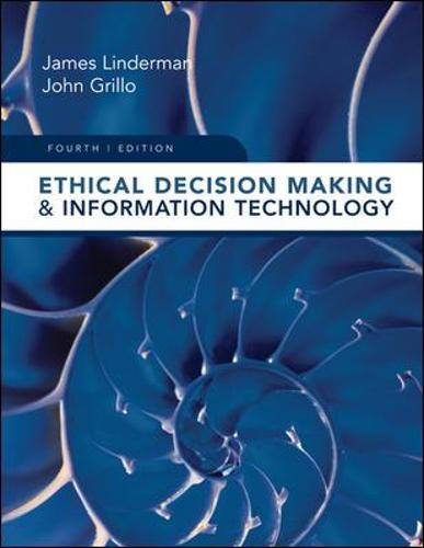 Ethical Decision Making and Information Technology (Paperback)