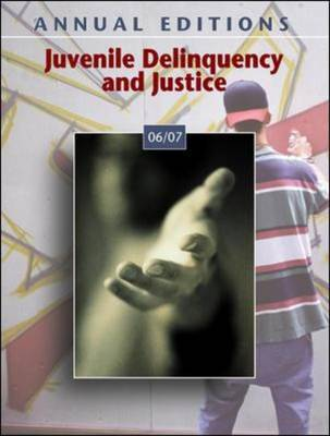 Juvenile Delinquency and Justice 2006-2007 - Annual Editions (Paperback)