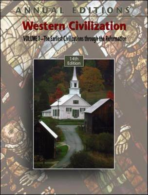 Western Civilization: Earliest Civilizations Through the Reformation v. 1 - Annual Editions (Paperback)
