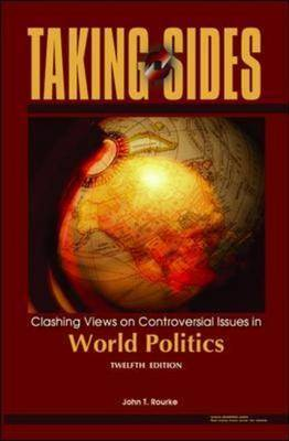 Clashing Views on Controversial Issues in World Politics - Taking Sides (Paperback)