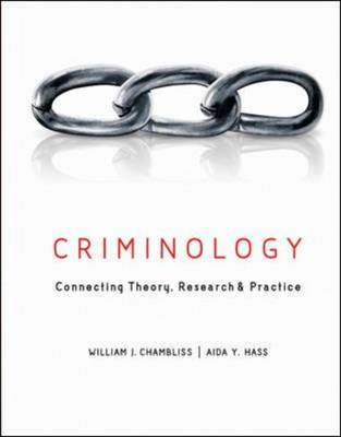 Criminology: Connecting Theory, Research, and Practice (Hardback)