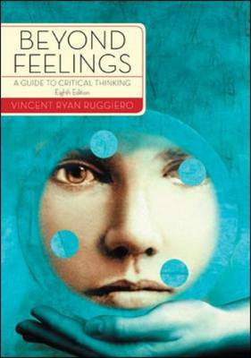 Beyond Feelings: A Guide to Critical Thinking (Paperback)