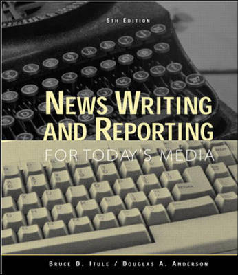 News Writing and Reporting for Today's Media (Paperback)