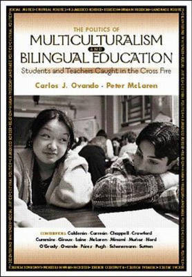 Politics of Multiculturalism and Bilingual Education: Students and Teachers Caught in the Cross-fire (Paperback)