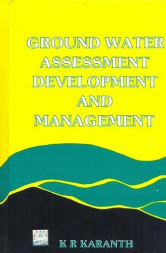 Ground Water Assessment, Development and Management (Hardback)