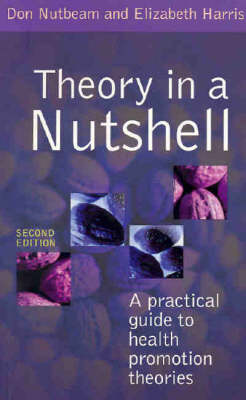 Theory in a Nutshell: A Guide to Health Promotion Theory (Paperback)