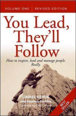 You Lead, They'll Follow: v.1: How to Inspire, Lead and Manage People - Really (Paperback)