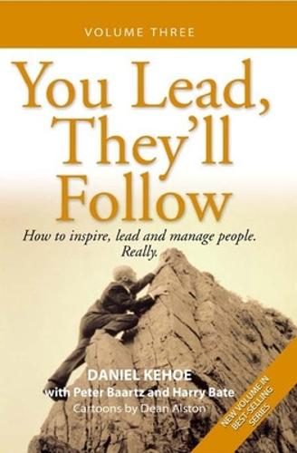 You Lead, They'll Follow: v.3: How to Inspire, Lead and Manage People. Really. (Paperback)
