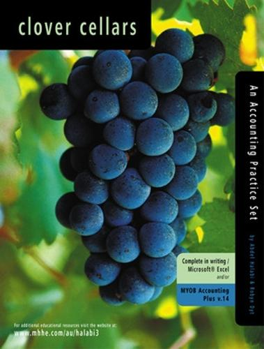 Clover Cellars: An Accounting Practice Set Using MYOB Accounting Plus v.14 (Paperback)