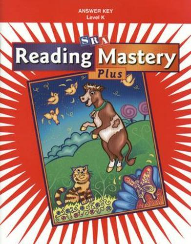 Reading Mastery K 2001 Plus Edition, Answer Key - READING MASTERY LEVEL K