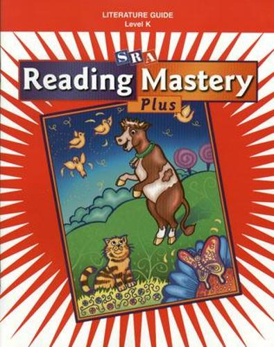 Reading Mastery K 2001 Plus Edition, Literature Guide - READING MASTERY LEVEL K