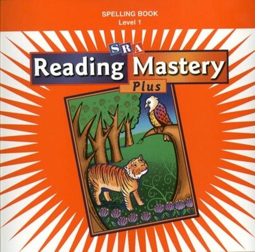 Reading Mastery 1 2002 Plus Edition, Spelling Book - READING MASTERY SIGNATURE SERIES