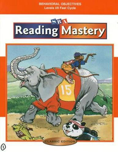 Reading Mastery Classic Fast Cycle, Behavioral Objectives - READING MASTERY CLASSIC