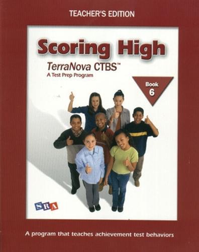 Scoring High on the TerraNova CTBS, Teacher's Edition with Poster, Grade 6 - SCORING HIGH, CTBS