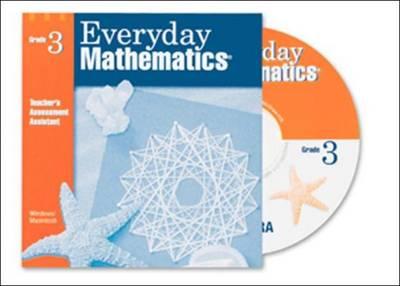 Everyday Mathematics, Grade 3, Teacher's Assessment Assistant CD - EVERYDAY MATH (Paperback)