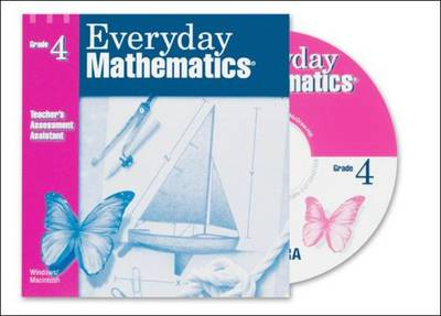 Everyday Mathematics, Grade 4, Teacher's Assessment Assistant CD - EVERYDAY MATH (Paperback)