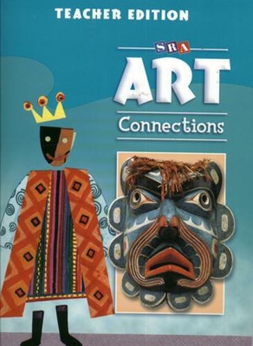 Art Connections - Teacher's Edition - Grade 6 - ART CONNECTIONS (Paperback)