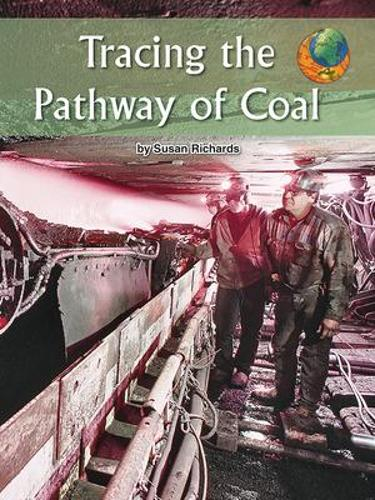 Imagine It! Leveled Readers for Social Studies, Above Level - Tracing the Pathway of Coal (6-pack) - Grade 6 - IMAGINE IT
