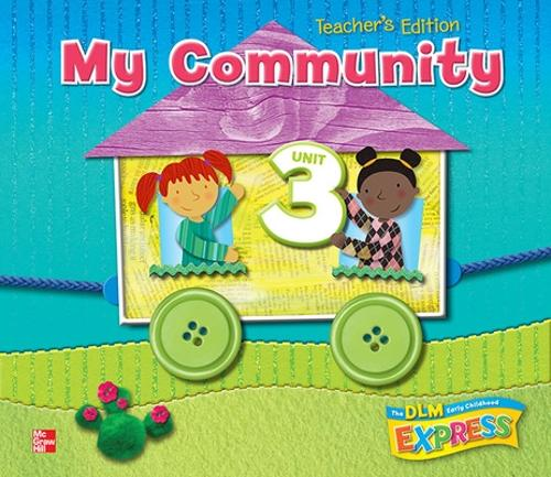 DLM Early Childhood Express, Teacher's Edition Unit 3 My Community - EARLY CHILDHOOD STUDY (Spiral bound)