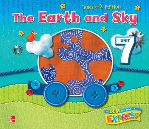 DLM Early Childhood Express, Teacher's Edition Unit 7 Earth and Sky - EARLY CHILDHOOD STUDY (Spiral bound)