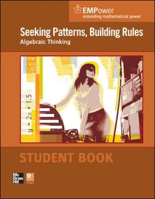 EMPower Math, Seeking Patterns, Building Rules: Algebraic Thinking, Student Edition - EMPOWER MATH (Paperback)