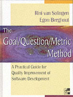 Goal/Question/Metric Method: A Practical Guide for Quality Improvement of Software Development (Hardback)