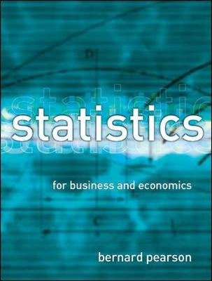 Statistics for Business and Economics by Bernard Pearson | Waterstones