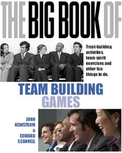 The Big Book of Team Building: Quick, Fun Activities for Building Morale, Communication and Team Spirit (UK Edition) (Paperback)