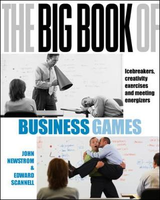 The Big Book of Business Games: Icebreakers, Creativity Exercises and Meeting Energisers (Paperback)