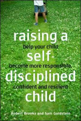 Raising a Self-disciplined Child: Helping Your Child Become More Responsible, Confident, and Resilient (Paperback)