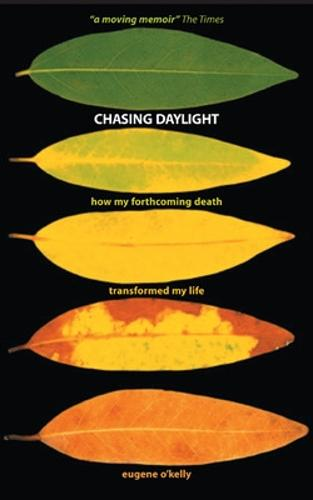 Chasing Daylight. How My Forthcoming Death Transformed My Life (UK Edition) (Paperback)