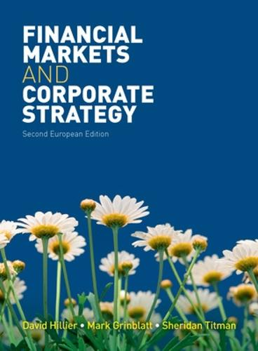 Financial Markets and Corporate Strategy: European Edition (Paperback)