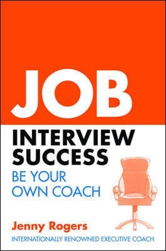 Job Interview Success: Be Your Own Coach (Paperback)