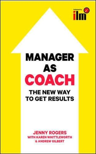 Manager as Coach: The New Way to Get Results (Paperback)