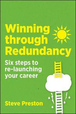 Winning Through Redundancy: 6 Steps to Re-Launching Your Career (Paperback)