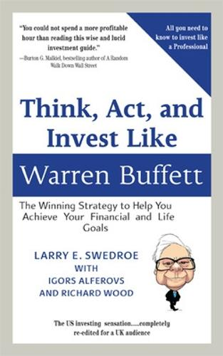 Think, Act, and Invest Like Warren Buffett: The Winning Strategy to Help You Achieve Your Financial and Life Goals (Custom Book for BRWM) (Paperback)