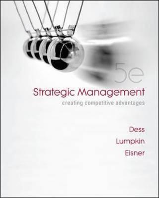 Strategic Management: Creating Competitive Advantages (Hardback)