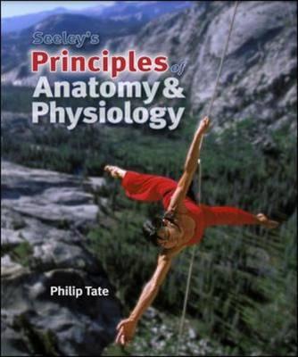 Seeley's Principles of Anatomy and Physiology (Hardback)