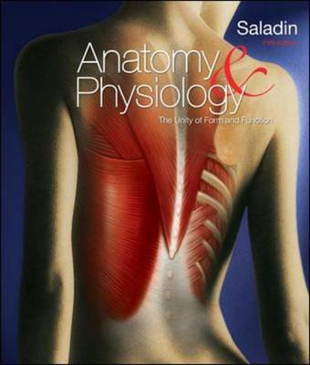 Loose Leaf Version of Anatomy and Physiology: The Unity of Form and Function