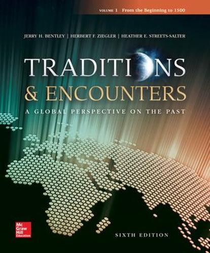 Traditions & Encounters Volume 1 From the Beginning to 1500 (Paperback)